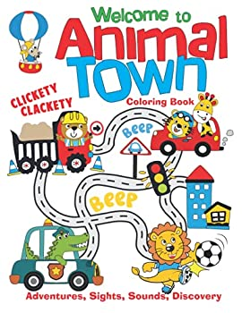 Welcome to Animal Town Coloring Book  Adventures Sights Sounds Discovery