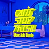 CAN'T STOP THIS!! -Steve Aoki Remix-