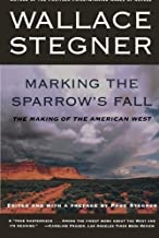 Marking the Sparrow's Fall: The Making of the American West by Stegner, Wallace (1999) Paperback