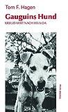 Gauguins Hund: Kreuzfahrt nach Hiva Oa. Mit einem Vorwort von Bobby Schenk (Edition Todome)