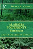 ALABAMA FOOTPRINTS - Settlement: Lost & Forgotten Stories (Volume 2) (Paperback)
