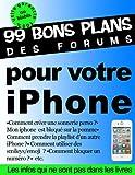 99 bons plans des forums pour votre iPhone