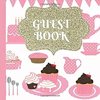 Guest Book: Beautiful Pink Tea Party Guest Book With Picture Pages to Keep as a Memory Keep Sake and Treasure Forever (Pink Tea Party ... Tea Party Supplies) (Volume 1)