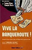Vive la banqueroute ! Comment la France a réglé ses dettes, de Philippe le Bel au général de Gaulle de Thomas Morel (15 mai 2013) Broché - 15/05/2013