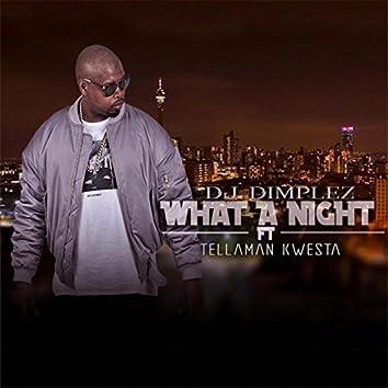 What a Night (feat. Kwesta & Tellaman)