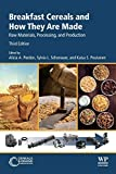 Breakfast Cereals and How They Are Made: Raw Materials, Processing, and Production...