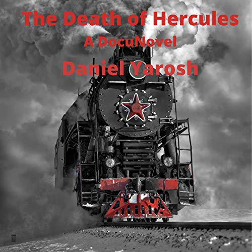 The Death of Hercules: A DocuNovel Audiobook By Daniel Yarosh cover art