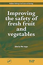 Improving the Safety of Fresh Fruit and Vegetables (Woodhead Publishing Series in Food Science, Technology and Nutrition) (English Edition)