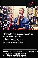 Orientacja zawodowa w zakresie nauk informacyjnych