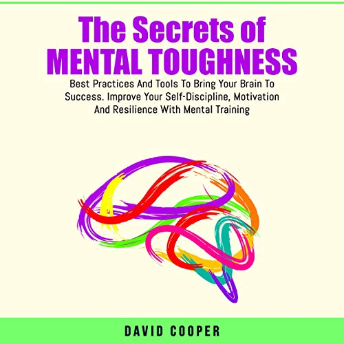 The Secrets of Mental Toughness Audiobook By David Cooper cover art