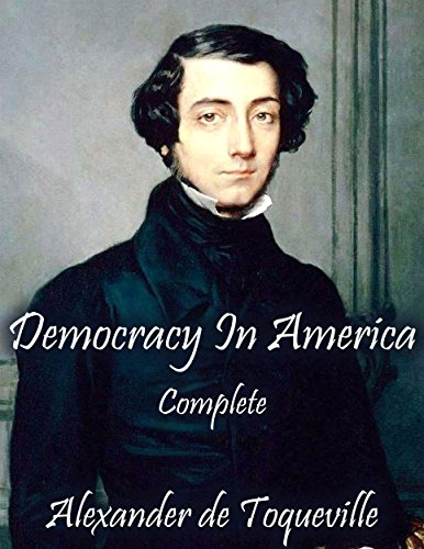 Democracy In America: Complete (English Edition)