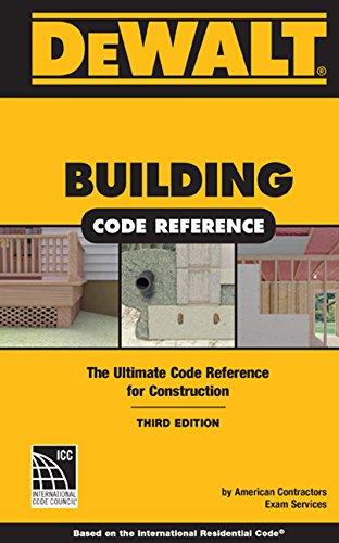 DEWALT Building Code Reference: Based on the 2015 the International Residential Code (DEWALT Series)