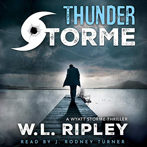THUNDER STORME Audiobook By W.L. Ripley cover art