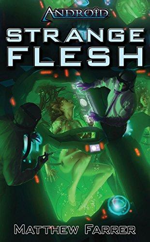 Android: Strange Flesh (Arcana Exxet) by Matthew Farrer (21-Aug-2012) Paperback