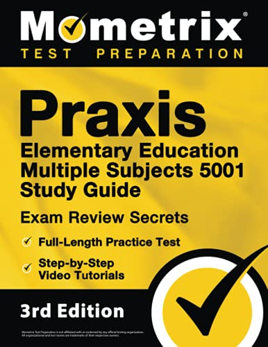 Compare Textbook Prices for Praxis Elementary Education Multiple Subjects 5001 Study Guide: Exam Review Secrets, Full-Length Practice Test, Step-by-Step Video Tutorials: []  ISBN 9781516718351 by Bowling, Matthew