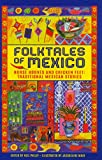 Folktales of Mexico: Horse Hooves And Chicken Feet: Traditional Mexican Stories