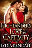 Highlander's Love in Captivity: A Scottish Historical Romance Novel (English Edition)