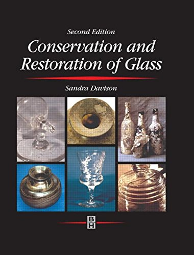 Conservation and Restoration of Glass (Butterworth Heinemann)