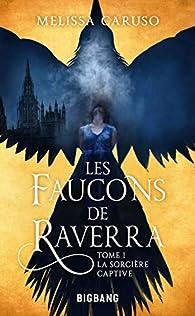 Les Faucons de Raverra, tome 1 : La Sorcière captive par Caruso