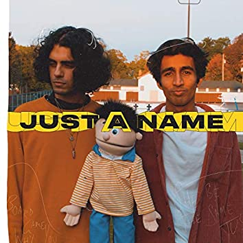 Just a Name (feat. Dhruv Malhotra)
