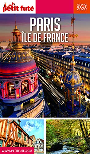 PARIS ÎLE DE FRANCE 2019/2020 Petit Futé (GUIDES REGION) (French Edition)