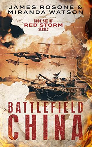 Battlefield China: Book Six of the Red Storm Series by [James Rosone, Miranda Watson]