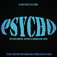 Psycho (feat. Anne-Caroline Joy) [Remix Pop Dance Post Malone Feat. Ty Dolla $ign Covered]