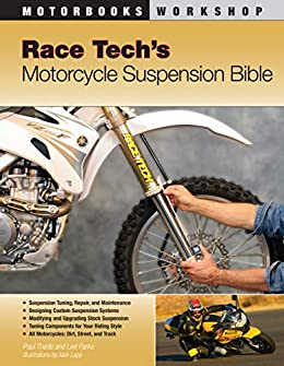 Race Tech's Motorcycle Suspension Bible: Dirt, Street and Track (Motorbooks Workshop) by [Paul Thede, Lee Parks]