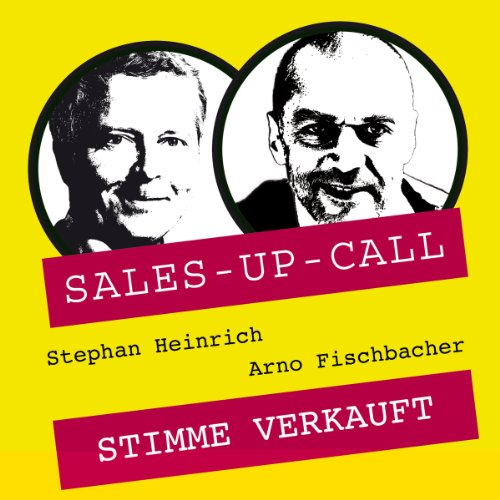 Stimme verkauft     Sales-up-Call              By:                                                                                                                                 Stephan Heinrich,                                                                                        Arno Fischbacher                               Narrated by:                                                                                                                                 Stephan Heinrich,                                                                                        Arno Fischbacher                      Length: 1 hr and 27 mins     Not rated yet     Overall 0.0