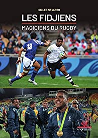 Les Fidjiens, magiciens du rugby par Gilles Navarro