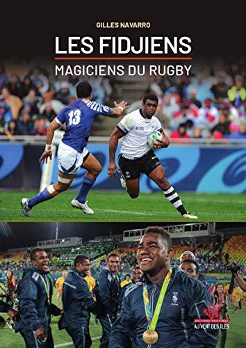 Les Fidjiens, magiciens du rugby (OUVRAGES DOCUMENTAIRES ET PRATIQUES)