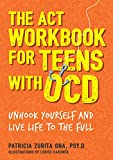 The ACT Workbook for Teens with OCD: Unhook Yourself and Live Life to the Full (English Edition)