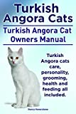 Turkish Angora Cats. Turkish Angora Cat Owners Manual. Turkish Angora Cats care, personality, grooming, health and feeding all included.