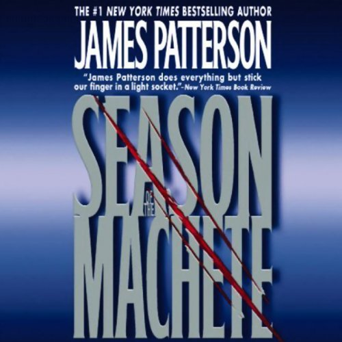 Season of the Machete                   Written by:                                                                                                                                 James Patterson                               Narrated by:                                                                                                                                 Lou Diamond Phillips                      Length: 5 hrs and 51 mins     Not rated yet     Overall 0.0