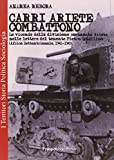 Carri Ariete combattono. Le vicende della divisione corazzata Ariete nelle lettere del tenente Pietro Ostellino. Africa settentrionale 1941-1943