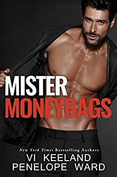 Mister Moneybags (A Series of Standalone Novels Book 4) by [Vi Keeland, Penelope Ward]