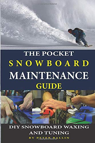 The Pocket Snowboard Maintenance Guide: DIY snowboard waxing and tuning (Snowboarding books, Band 1)