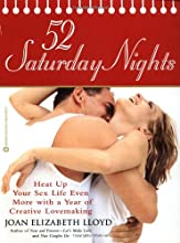 52 Saturday Nights: Heat Up Your Sex Life Even More with a Year of Creative Lovemaking