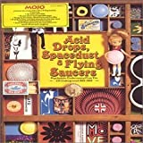 Mojo Presents: Acid Drops Spacedust & Flying Saucers: Psychedelic Confectionery from the UK Underground 1965-1969