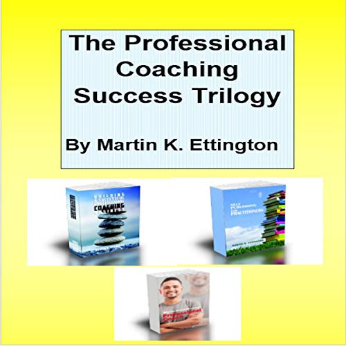The Professional Coaching Success Trilogy cover art