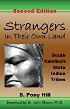 Strangers in Their Own Land: South Carolina's State Indian Tribes