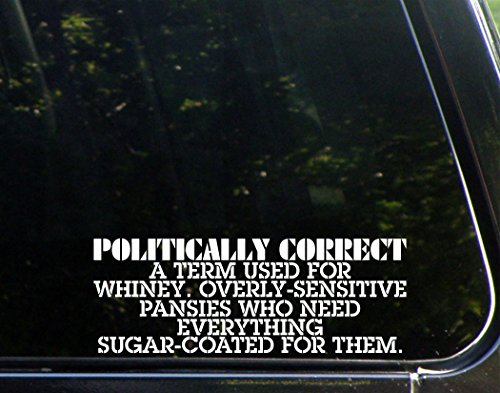 "Sweet Tea Decals Politically Correct - 8 3/4"" x 3 1/4"" - Vinyl Die Cut Decal/Bumper Sticker for Windows, Trucks, Cars, Laptops, Macbooks, Etc."