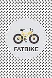 Fatbike: Notizbuch oder Tagebuch für Fatbikefahrer und Fahrradfans