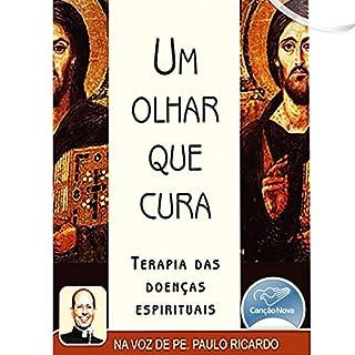 Um Olhar que Cura [A Look That Heals] audiobook cover art