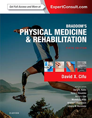Compare Textbook Prices for Braddom's Physical Medicine and Rehabilitation 5 Edition ISBN 9780323280464 by Cifu MD, David X.