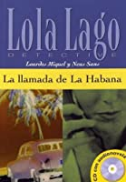 La llamada de la Habana. Serie Lola Lago (Spanish Edition) by Lourdes Miquel Lopez Neus Sans(2005-03-30)