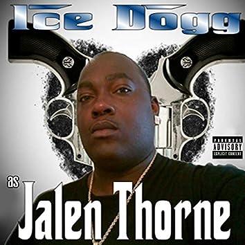 Ice Dogg as Jalen Thorne
