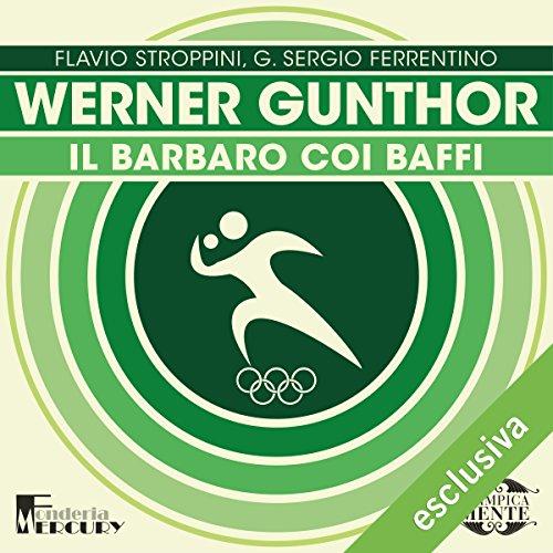 Werner Gunthor. Il barbaro coi baffi copertina