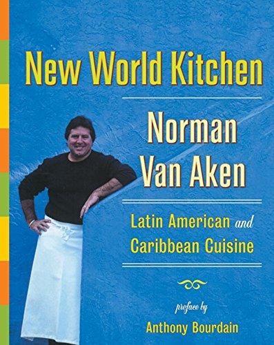 New World Kitchen: Latin American and Caribbean Cuisine
