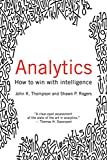Analytics: How to Win with Intelligence (English Edition)